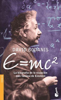 E=MC2. LA BIOGRAFIA DE LA ECUACION MAS FAMOSA DE EINSTEIN