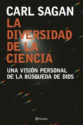 DIVERSIDAD DE LA CIENCIA, LA. UNA VISION PERSONAL DE LA BUSQUEDA.