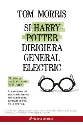SI HARRY POTTER DIRIGIERA GENERAL ELECTRIC. EL LIDERAZGO SEGUN EL