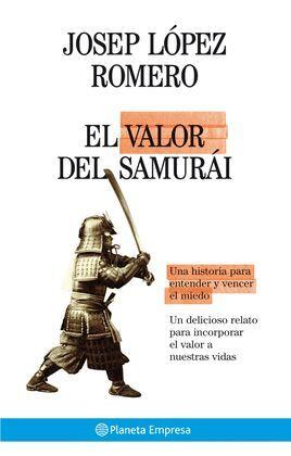 VALOR DEL SAMURAI, EL. UNA HISTORIA PARA ENTENDER Y VENCER MIEDO