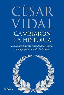 CAMBIARON LA HISTORIA. LAS EXTRAORDINARIAS VIDAS DE LOS...