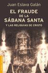 FRAUDE DE LA SABANA SANTA Y LAS RELIQUIAS DE CRISTO, EL.