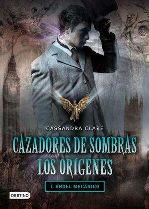 T1 CAZADORES DE SOMBRAS - LOS ORIGENES - ANGEL MECANICO
