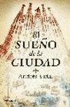 SUEÑO DE LA CIUDAD, EL.