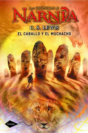 CABALLO Y EL MUCHACHO, EL. LAS CRONICAS DE NARNIA/3