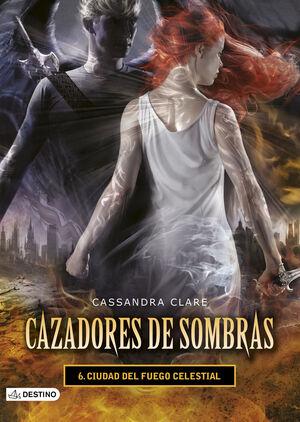 T6 CAZADORES DE SOMBRAS - CIUDAD DEL FUEGO CELESTIAL