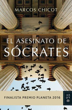EL ASESINATO DE SÓCRATES ( FINALISTA PREMIO PLANETA 2016 )