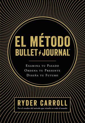 EL MÉTODO BULLET / JOURNAL