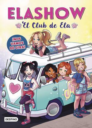 ¡NOS VAMOS DE GIRA! ELASHOW 4. EL CLUB DE ELA
