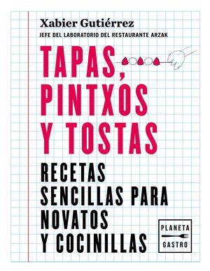 TAPAS, PINTXOS Y TOSTAS. RECETAS SENCILLAS PARA NOVATOS Y COCINILLAS