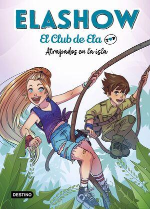 ATRAPADOS EN LA ISLA. ELASHOW. EL CLUB DE ELA TOP 3.