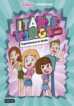 SUPERAVENTURA EN FAMILIA. ITARTE VLOGS FAMILY/ 1.