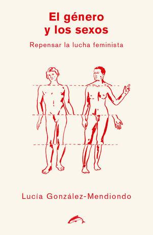 EL GENERO Y LOS SEXOS. REPENSAR LA LUCHA FEMINISTA