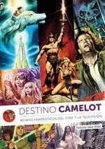 DESTINO CAMELOT. REINOS FANTÁSTICOS DEL CINE Y TELEVISIÓN