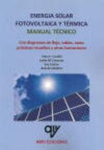 ENERGÍA SOLAR FOTOVOLTAICA Y TÉRMICA. MANUAL TÉCNICO.