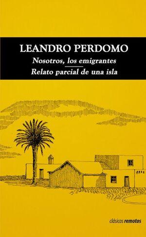NOSOTROS, LOS EMIGRANTES. RELATO PARCIAL DE UNA ISLA