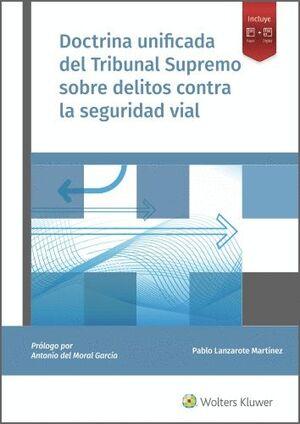 DOCTRINA UNIFICADA DEL TRIBUNAL SUPREMO SOBRE DELITOS CONTRA LA SEGURIDAD VIAL
