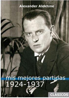 MIS MEJORES PARTIDAS (1924-1937)