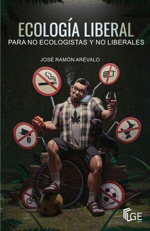 ECOLOGÍA LIBERAL PARA NO ECOLOGISTAS Y NO LIBERALES