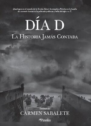 DÍA D -LA HISTORIA JAMÁS CONTADA