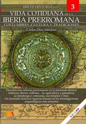 VIDA COTIDIANA IBERIA PRERROMANA -BREVE HISTORIA