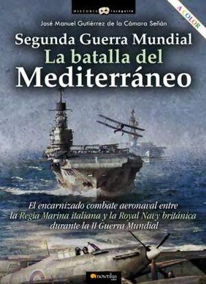 SEGUNDA GUERRA MUNDIAL  LA BATALLA DEL MEDITERRANEO