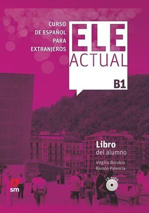 019 ELE ACTUAL B1CURSO ESPAÑOL EXTRANJEROS LIBRO DEL ALUMNO