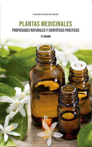 PLANTAS MEDICINALES. PROPIEDADES NATURALES Y CIENTIFICAS PRACTICAS