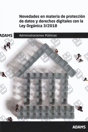 NOVEDADES EN MATERIA DE PROTECCIÓN DE DATOS Y DERECHOS DIGITALES CON LA LEY ORGÁ