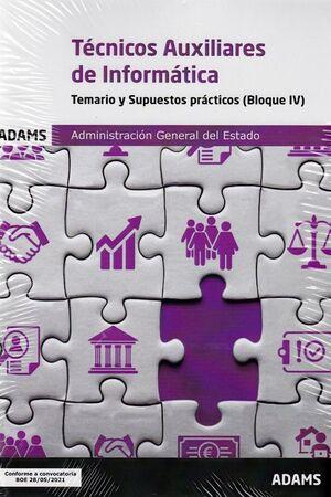 021 TECNICOS AUXILIARES DE INFORMATICA - TEMARIO Y SUPUESTOS PRACTCOS ( BLOQUE IV) ADMINISTRACION GENERAL DEL ESTADO