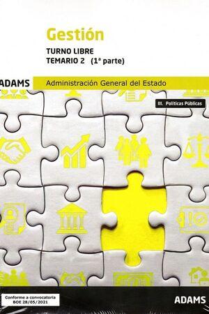 021 2VOLS (LIBRE) GESTION ADMINISTRACION GENERAL ESTADO (1º PARTE/ 2º PARTE)