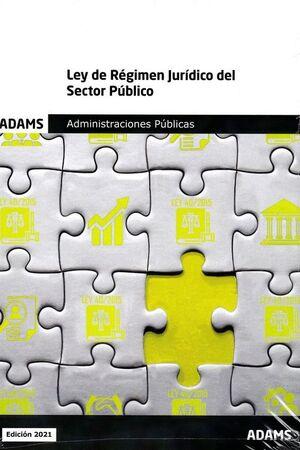 021 LEY DE REGIMEN JURIDICO DEL SECTOR PUBLICO. ADMINISTRACIONES PUBLICAS