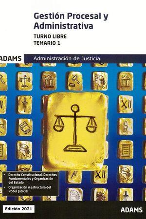021 T1 (LIBRE) GESTION PROCESAL Y ADMINISTRATIVA ADMINISTRACION DE JUSTICIA