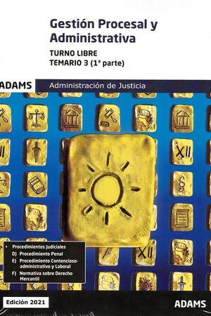 021 T3 (LIBRE) 1ª/2ª PARTE GESTION PROCESAL Y ADMINISTRATIVA ADMINISTRACION DE JUSTICIA