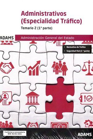 021 T2 (1ª/2ªPARTE) ADMINISTRATIVOS (ESPECIALIDAD TRAFICO) ADMINISTRACIÓN GENERAL DE ESTADO