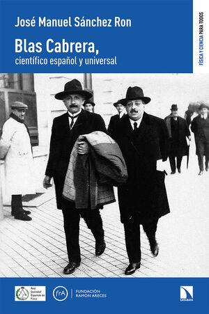 BLAS CABRERA, CIENTIFICO ESPAÑOL Y UNIVERSAL