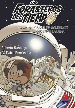 LA AVENTURA DE LOS BALBUENA: OBJETIVO LA LUNA (FORASTEROS DEL TIEMPO/12)