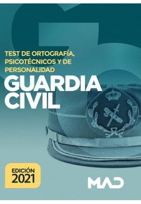 021 GUARDIA CIVIL TEST ORTOGRAFIA, PSICOTECNICOS Y DE PERSONALIDAD