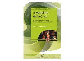VATICINIO DE LA CRUZ, EL. EL MISTERIO DE LA REDENCION COMPRENDE..