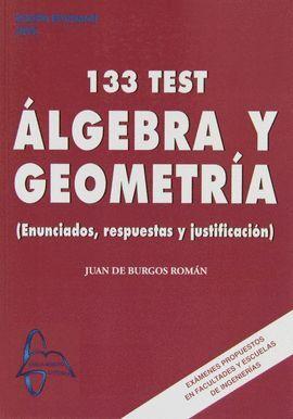 133 TEST ALGEBRA Y GEOMETRIA. ENUNCIADOS, RESPUESTAS...