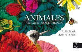 ANIMALES QUE HACEN COSAS EN SILENCIO