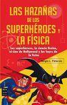 LAS HAZAÑAS DE LOS SUPERHEROES Y LA FISICA