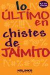 LO ULTIMO EN CHISTES DE JAIMITO
