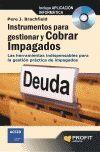 INSTRUMENTOS PARA GESTIONAR Y COBRAR IMPAGADOS + CD