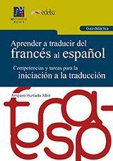 APRENDER A TRADUCIR DEL FRANCES AL ESPAÑOL - GUIA DIDACTICA