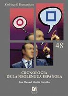 CRONOLOGIA DE LA NEOLENGUA ESPAÑOLA