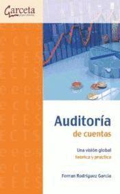 AUDITORIA DE CUENTAS. UNA VISION GLOBAL TEORICA Y PRACTICA