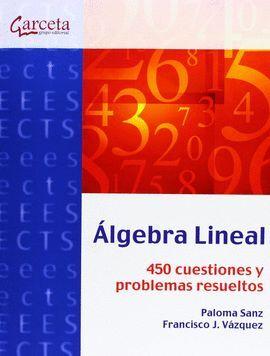ALGEBRA LINEAL 450 CUESTIONES Y PROBLEMAS RESUELTOS