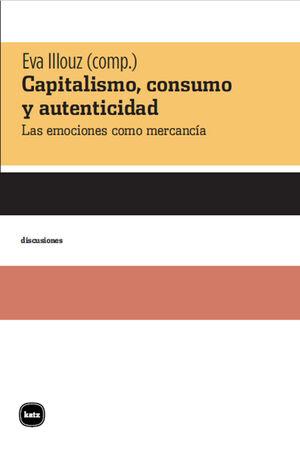 CAPITALISMO, CONSUMO Y ATENTICIDAD