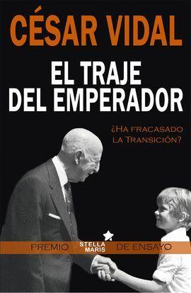 EL TRAJE DEL EMPERADOR ¿ HA FRACASADO LA TRANSICION ?